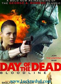 喪屍出籠:血脈 Day of the Dead: Bloodline 2017DVD