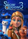 冰雪女王3:火與冰The Snow Queen 3: Fire and Ice